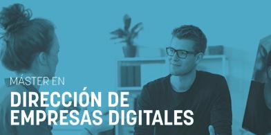 Máster en Dirección de Empresas Digitales