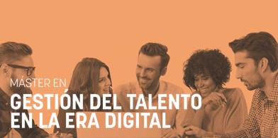 Máster en Gestión del Talento en la Era Digital
