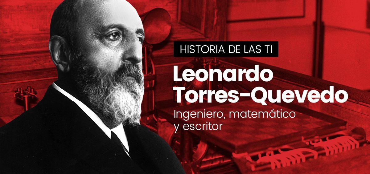 Torres Quevedo, el español que inventó el futuro