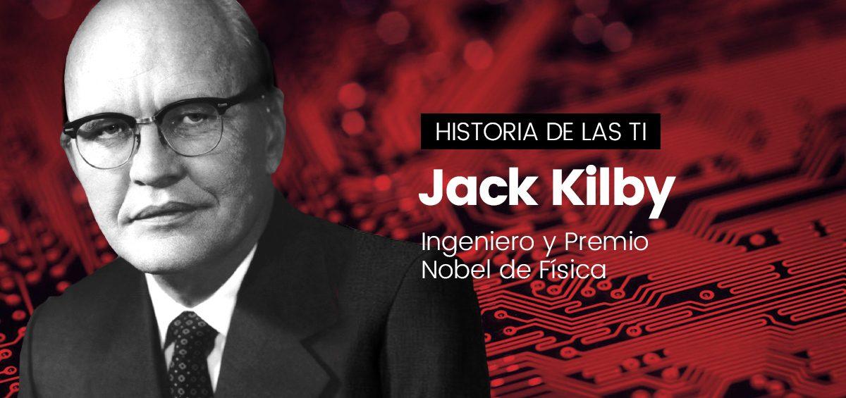 Jack Kilby, padre de la microelectrónica moderna