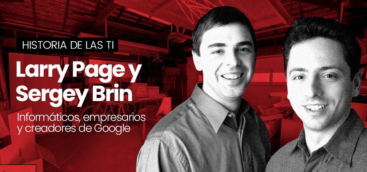 Larry Page y Sergey Brin, los estudiantes que cambiaron Internet para siempre