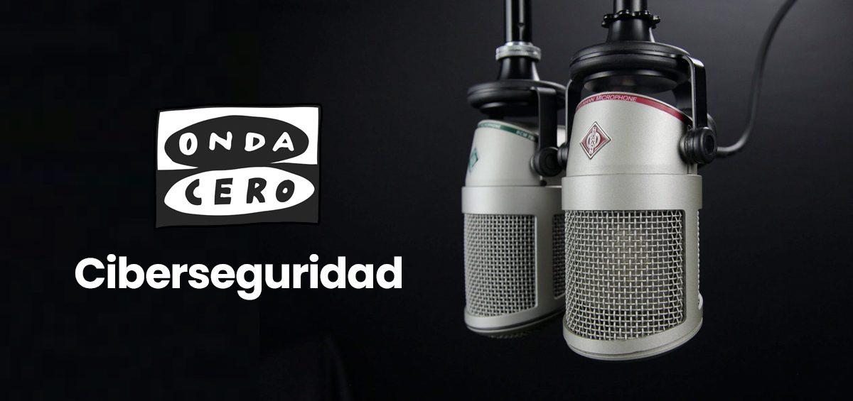 Ciberseguridad. Entrevista Radio Onda Cero