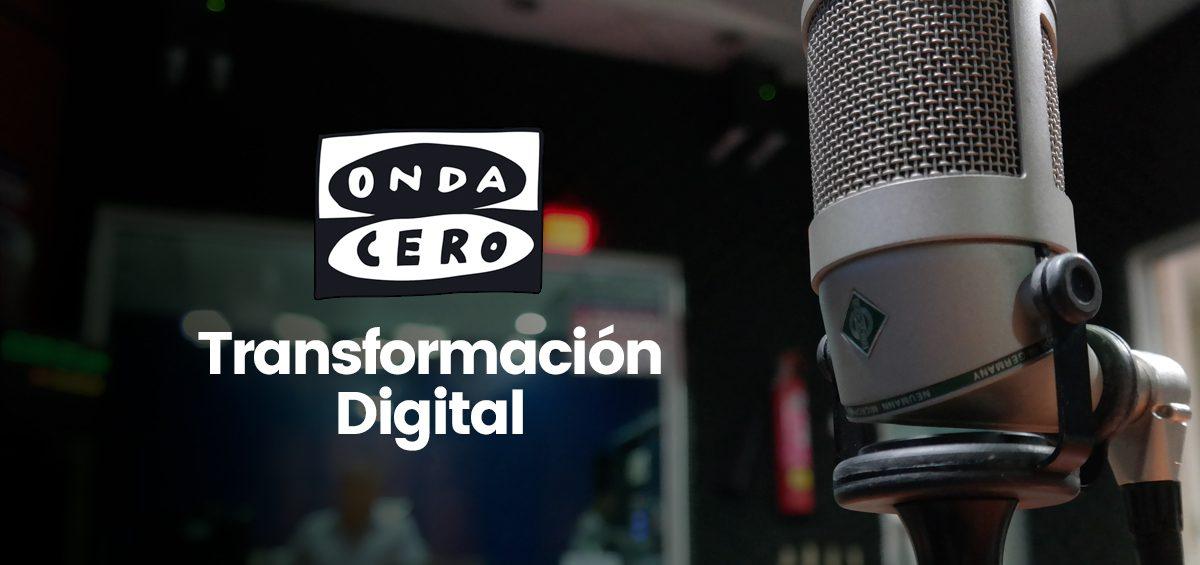 Transformación Digital. Entrevista Radio Onda Cero