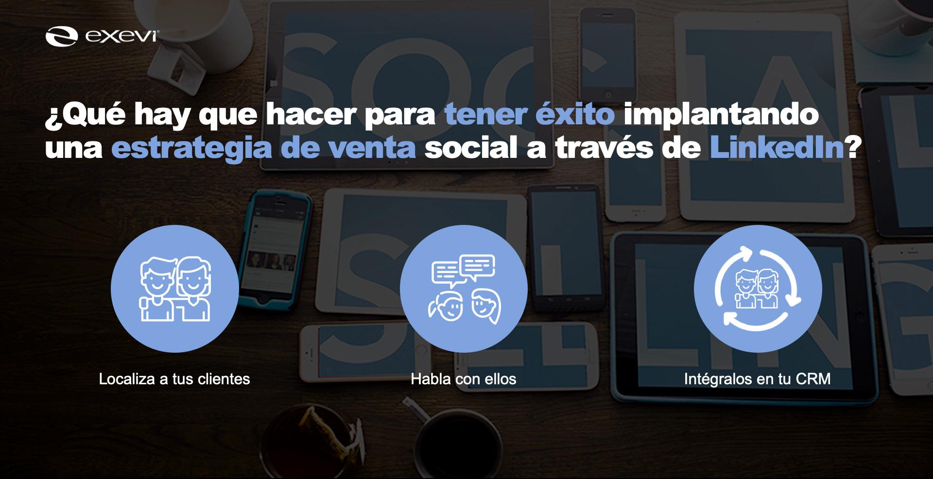 ¿Qué hay que hacer para tener éxito implantando una estrategia de venta social a través de LinkedIn?