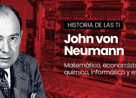 John von Neumann, padre de la Guerra Fría y de los ordenadores modernos